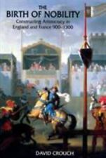The Birth of Nobility : Constructing Aristocracy in England and France,...