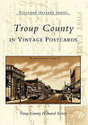 Troup County in Vintage Postcards by Troup County Historical Society (Paperback / softback, 2002)