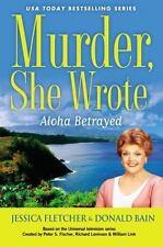 Murder, She Wrote: Aloha Betrayed - VeryGood - Fletcher, Jessica - Hardcover