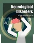 Neurological Disorders: Clinical Methods by Iconcept Press (Paperback / softback, 2014)