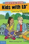 The Survival Guide for Kids with LD*: *Learning Differences by Rhoda Cummings (Paperback, 2016)