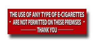 THE USE OF ANY TYPE OF E-CIG ARE NOT PERMITTED ON THESE PREMISES METAL SIGN.