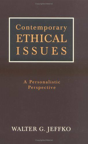 Contemporary Ethical Issues: A Personalistic Persp
