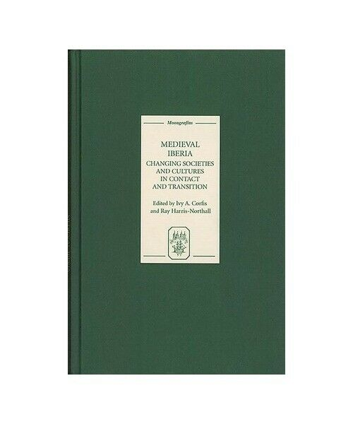 """"""" Medieval Iberia: Papers from the Sixth Strawberry Hill Conference, 1994"""