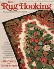 Basic Rug Hooking : Step-by-Step Instructions for Creating Traditional Hand-Hooked Rugs in the Primitive Style by Alice Beatty and Mary Sargent (1983, Paperback, Revised)