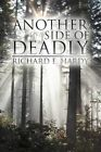 Another Side of Deadly 9781477248409 by Richard E Hardy Paperback