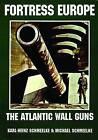 Fortress Europe: The Atlantic Wall Guns by Karl-Heinz Schmeelke, Michael Schmeelke (Paperback, 2004)