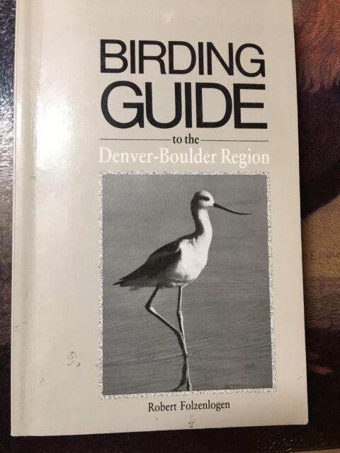 BIRDING GUIDE TO DENVER-BOULDER REGION Colorado By Robert Folzenlogen  Softback
