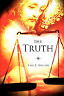 The Truth by Carl E Holland (Paperback / softback, 2008)
