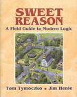Sweet Reason: A Field Guide to Modern Logic by Thomas Tymoczko, James M. Henle (Paperback, 2008)