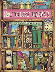 How-To-Live-Forever-by-Thompson-Colin-Paperback-book-1998