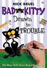 Bad Kitty Drawn to Trouble by Nick Bruel (Paperback / softback, 2015)