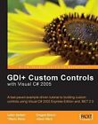 GDI+ Application Custom Controls with Visual C# 2005 by Iulian Serban, Tiberiu Radu, Adam Ward, Dragos Brezoi (Paperback, 2006)