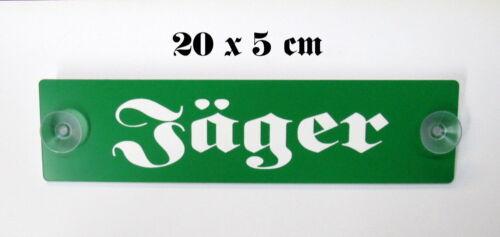 Jäger,Autoschild,20 x 5 cm,2 Saugnäpfe,Jagen,Schild,Jägerschild,Waidmann,