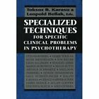Specialized Techniques for Specific Clinical Problems in Psychotherapy by Jason Aronson Inc. Publishers (Paperback, 1977)