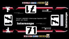 #71 INTERSCOPE Racing Ferrari 365 1975 1/32nd Scale Slot car Decals