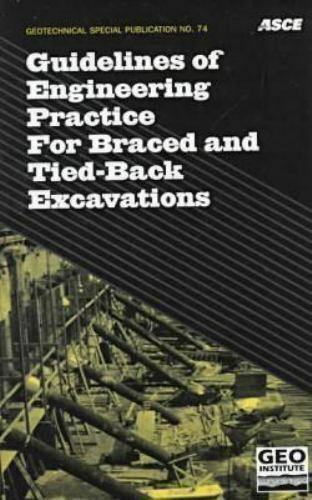 Guidelines of Engineering Practice for Braced and Tied-Back Excavations (Geotech