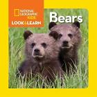 Look and Learn: National Geographic - Bears by National Geographic Kids Staff (2015, Board Book)