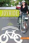 Joyride: Pedaling Toward a Healthier Planet by Mia Birk (Paperback / softback, 2012)