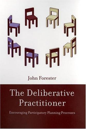 The Deliberative Practitioner : Encouraging Participatory Planning Processes