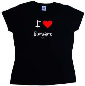 I Love Heart Burgers Ladies T-Shirt