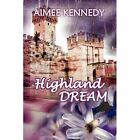 Highland Dream 9781436358002 by Aimee Kennedy Paperback