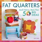 Fat Quarters: Small Fabrics, 50 Big Ideas by Amanda Carestio (Paperback, 2015)