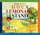 Make Money! Have a Lemonade Stand by Bridget Heos, Bridget Hoes (Hardback, 2013)
