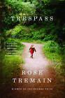 Trespass: A Novel by Rose Tremain (Paperback, 2012)