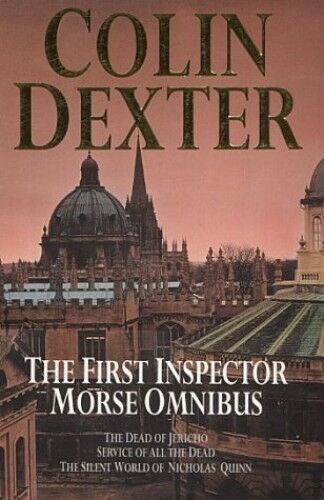 """1 of 1 - The First Inspector Morse Omnibus: """"Dead of Jeric... by Dexter, Colin 0330335588"""