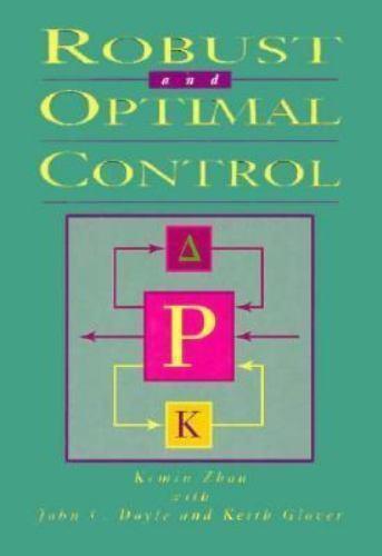 Robust and Optimal Control, Zhou, Kemin, Doyle, John C., Glover, Keith, Very Goo