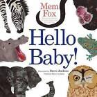 Hello Baby! by Mem Fox (Hardback, 2009)