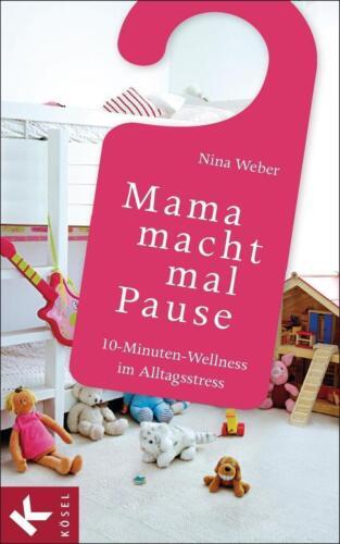 1 von 1 - MAMA MACHT MAL PAUSE ►►►ungelesen °  Nina Weber ° ‹^^›‹(•¿•)›‹^^›