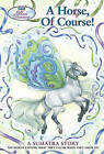 Wind Dancers #7: A Horse, of Course! by Sibley Miller (Paperback / softback)