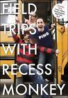Field Trip * by Recess Monkey (CD, Jun-2011, Recess Monkey)