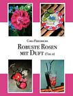Robuste Rosen Mit Duft Teil II by Cora Friedrichs (Paperback / softback, 2008)