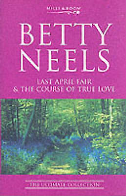 Last April Fair: AND The Course of True Love by Betty Neels (Paperback, 2003)