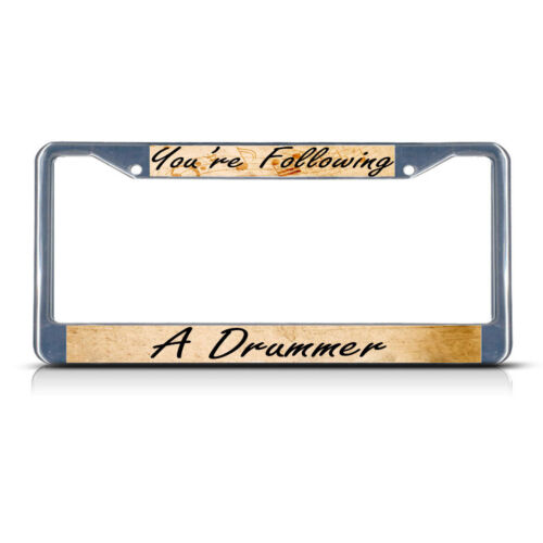 You/'re Following A Drummer METAL Black License Plate Frame Tag Holder