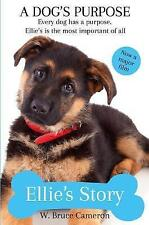 A Dog's Purpose - Ellie's Story, Bruce Cameron, W. | Paperback Book | 9781509853
