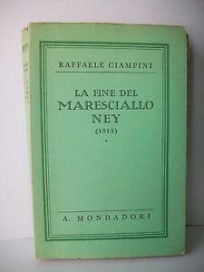 LA-FINE-DEL-MARESCIALLO-NEY-1815-R-Ciampini-libro-Mondadori-1933