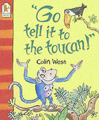 """""""AS NEW"""" """"Go Tell It to the Toucan!"""", West, Colin, Book"""