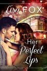 Her Perfect Lips: Harperimpulse Contemporary Romance (A Novella) by Lisa Fox (Paperback, 2015)