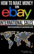 How to Make Money on EBay: How to Make Money on EBay -- International Sales :...