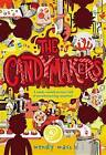 The Candymakers by Wendy Mass (Paperback / softback)