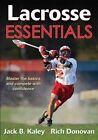 Lacrosse Essentials by Richard Donovan, Jack B. Kaley (Paperback, 2015)