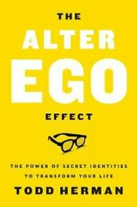 The-Alter-Ego-Effect-The-Power-of-Secret-Identities-to-Transfor-9780062838636