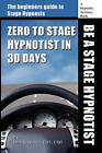 Zero to Stage Hypnotist in 30 Days by John Elijah Cressman (Paperback / softback, 2010)
