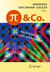 Pi Und Co.: Kaleidoskop Der Mathematik by Springer-Verlag Berlin and Heidelberg GmbH & Co. KG(Hardback)