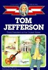 Childhood of Famous Americans: Thomas Jefferson : Third President of the United States by Helen Albee Monsell (1989, Paperback, Reprint)