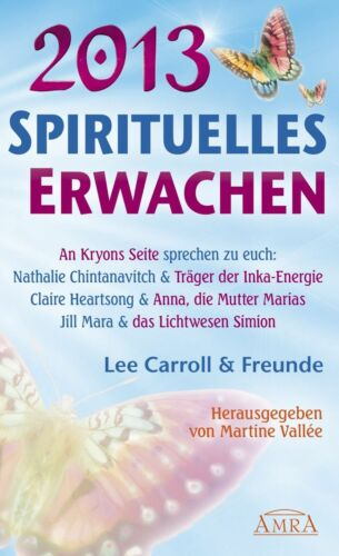 1 von 1 - Spirituelles Erwachen 2013 - Chintanavitch, Mara,  Carroll und Heartsong